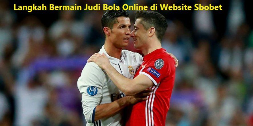 Langkah Bermain Judi Bola Online di Website Sbobet