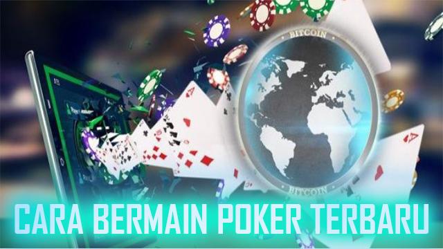 Info Seputar Judi Poker Secara Online