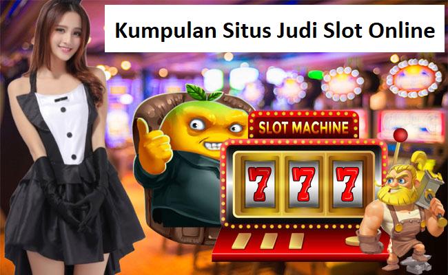 Kumpulan Situs Judi Slot Online