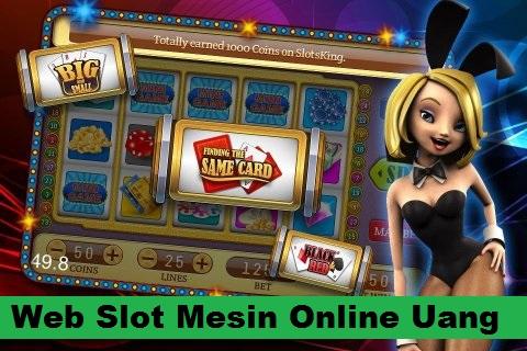 Web Slot Mesin Online Uang Asli