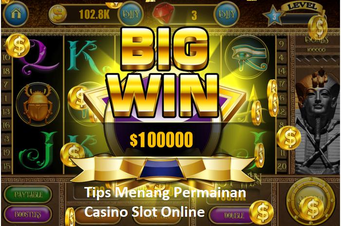 Tips Menang Permainan Casino Slot Online